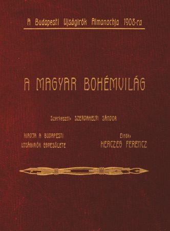 A Budapesti Újságírók Egyesülete Almanachja. 1908.