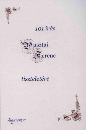 101 írás Pusztai Ferenc tiszteletére