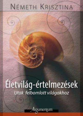 Életvilág-értelmezések – Digitális kiadás (PDF) – E-könyv