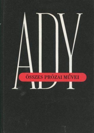 Ady Endre összes prózai művei. II. Újságcikkek, tanulmányok (1901. május–1902. február)