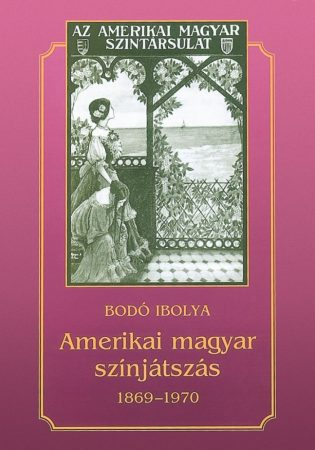 Amerikai magyar színjátszás 1869–1970