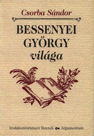 Bessenyei György világa - Irodalomtörténeti füzetek 145.