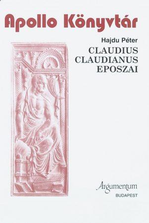Claudius Claudianus eposzai - Apollo Könyvtár 23.