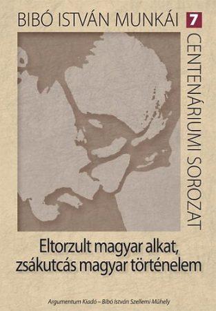 Eltorzult magyar alkat, zsákutcás magyar történelem – Bibó István munkái 7.