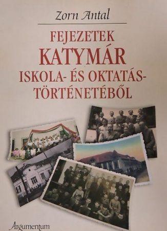 Fejezetek Katymár iskola-és oktatástörténetéből