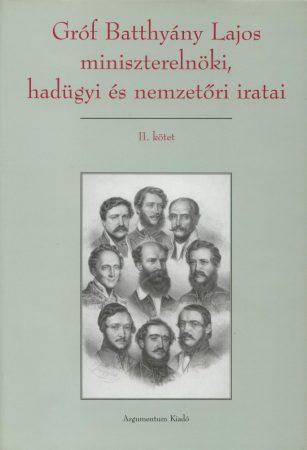 Gróf Batthyány Lajos miniszterelnöki, hadügyi és nemzetőri iratai I–II.