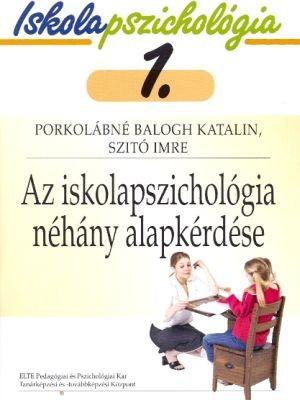 Iskolapszichológia 1. – Az iskolapszichológia néhány alapkérdése