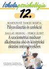 Iskolapszichológia 12. – Pályaválasztás és szelekció – A szociometriai módszer alkalmazása alsó és középfokú oktatási intézményekben