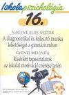 Iskolapszichológia 16. A diagnosztikai és a fejlesztő munka lehetőségei a gimnáziumban - Kísérleti tapasztalatok az iskolai motiváció mérése terén