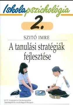 Iskolapszichológia 2. – A tanulási stratégiák fejlesztése