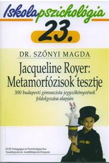 Iskolapszichológia 23. Jacqueline Royer: Metamórfozisok tesztje - 300 budapesti gimnazista jegyzőkönyvének feldolgozása alapján