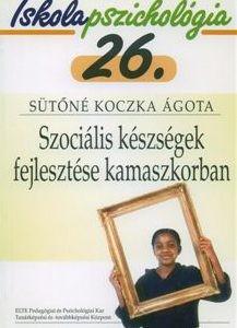 Iskolapszichológia 26. Szociális készségek fejlesztése kamaszkorban