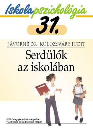 Iskolapszichológia 31. Serdülők az iskolában