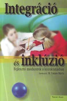 Integráció és inklúzió. Fejlesztő módszerek a közoktatásban