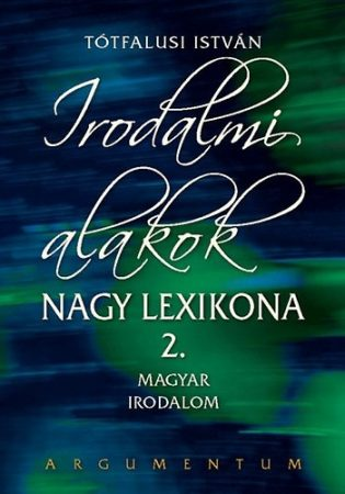 Irodalmi alakok nagy lexikona 2.