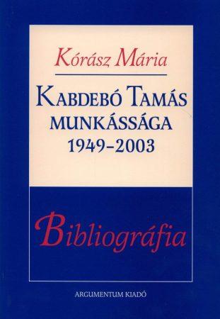 Kabdebó Tamás munkássága 1949-2003
