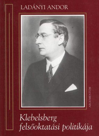 Klebelrsberg felsőoktatási politikája
