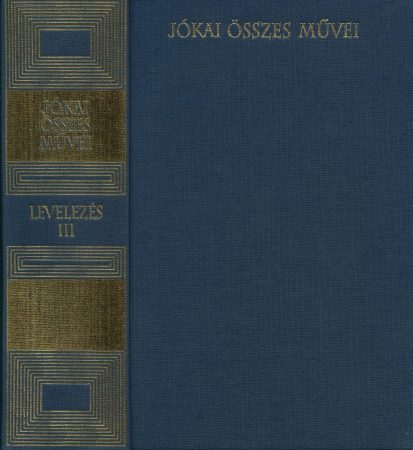 Jókai Mór összes művei. Levelezés III. 1876–1885. Kritikai kiadás