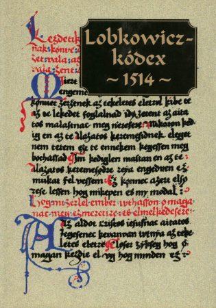 Lobkowicz-kódex 1514 – Régi magyar kódexek 22.