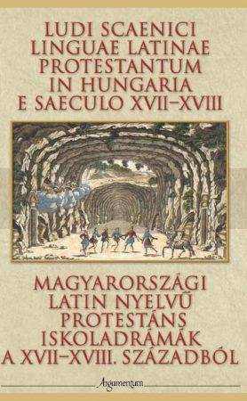 Magyarországi latin nyelvű protestáns iskoladrámák a XVII-XVIII. századból