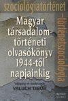 Magyar társadalomtörténeti olvasókönyv 1944-től napjainkig