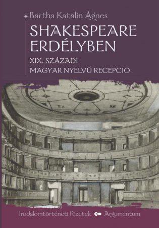 Shakespeare Erdélyben - Irodalomtörténeti füzetek 167.