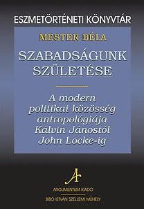 Szabadságunk születése - Eszmetörténeti könyvtár 13.
