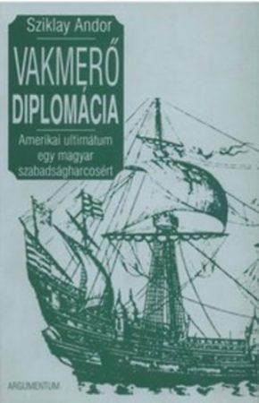 Vakmerő diplomácia