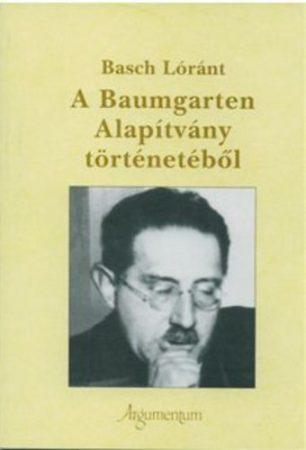 A Baumgarten Alapítvány történetéből