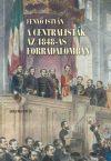 A centralisták az 1848-as forradalomban