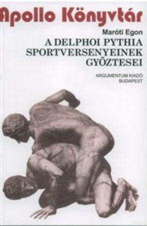 A delphoi Pythia sportversenyeinek győztesei - Apollo Könyvtár 21.
