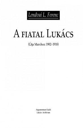A fiatal Lukács (Útja Marxhoz: 1902-1918)