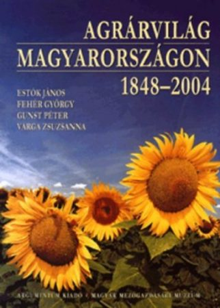 Agrárvilág Magyarországon 1848-2004