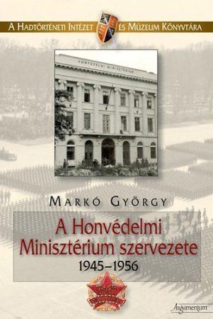 A Honvédelmi Minisztérium szervezete 1945-1956