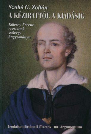 A kézirattól a kiadásig - Irodalomtörténeti füzetek 144.