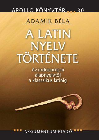 A latin nyelv története - Apollo Könyvtár 30.