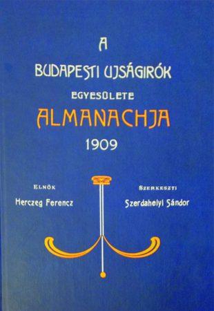 A Budapesti Ujságírók Egyesülete Almanachja. 1909.