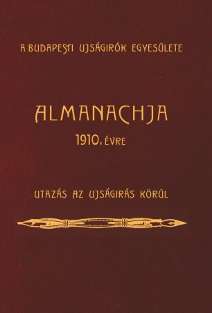 A Budapesti Ujságírók Egyesülete Almanachja 1910. évre