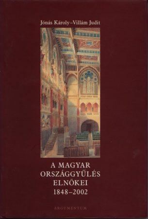A Magyar Országgyűlés Elnökei 1848–2002