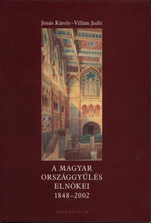 A Magyar Országgyűlés Elnökei 1848-2002