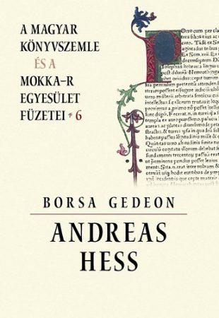 Andreas Hess - A Magyar Könyvszemle és a MOKKA-R egyesület füzetei 6.