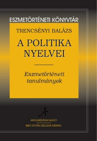 A politika nyelvei - Eszmetörténeti könyvtár 6.
