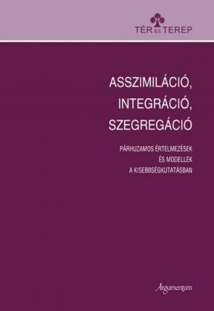 Asszimiláció, integráció, szegregáció