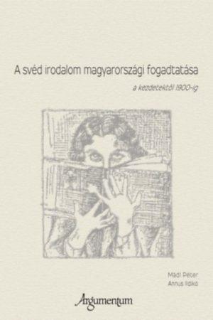 A svéd irodalom magyarországi fogadtatása a kezdetektől 1900-ig
