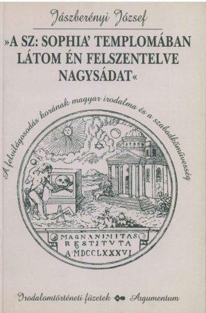 »A Sz: Sophia' templomában látom én felszentelve nagysádat« – Irodalomtörténeti füzetek 153.
