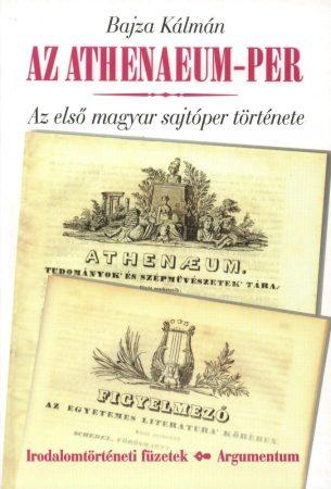 Az Athenaeum-per - Irodalomtörténeti füzetek 142.