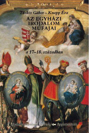 Az egyházi irodalom műfajai a 17-18. században - Irodalomtörténeti füzetek 151.