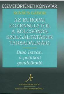 Az európai egyensúlytól a kölcsönös szolgáltatások társadalmáig - Eszmetörténeti könyvtár 3.