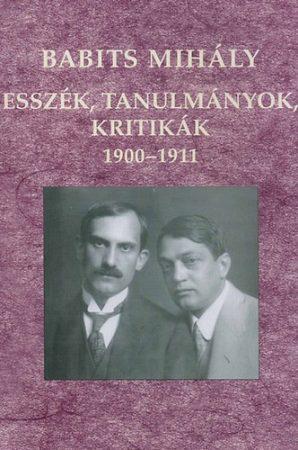 Babits Mihály Esszék, tanulmányok, kritikák 1900-1911