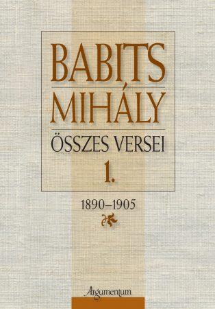 Babits Mihály összes versei 1.
